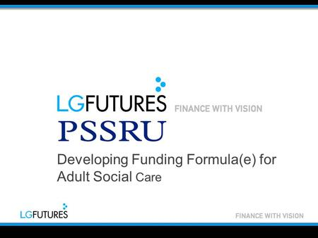 Developing Funding Formula(e) for Adult Social Care.