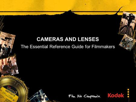 CAMERAS AND LENSES The Essential Reference Guide for Filmmakers.