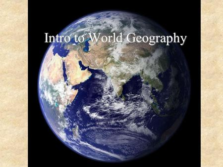 Intro to World Geography. What is geography? The study of spatial variation How – and why – things differ from place to place on the surface of the earth.