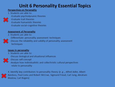 Perspectives on Personality 1. Students are able to: -Evaluate psychodynamic theories -Evaluate trait theories -Evaluate humanistic theories -Evaluate.