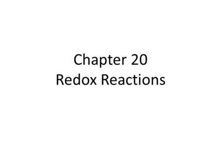 Chapter 20 Redox Reactions. Electrochemical Reactions In electrochemical reactions, electrons are transferred from one species to another. Many real life.