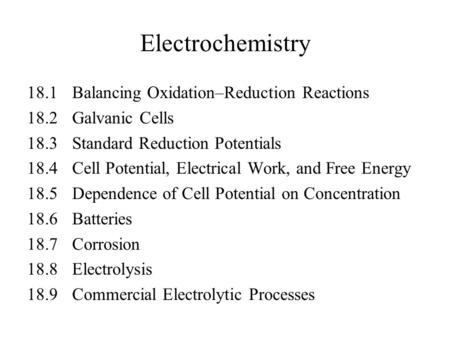 Electrochemistry 18.1 Balancing Oxidation–Reduction Reactions