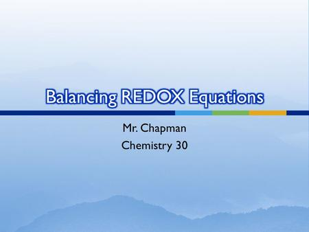 Mr. Chapman Chemistry 30.  In previous classes, we learned how to balance chemical equations by counting atoms.  Following the Law of Conservation of.