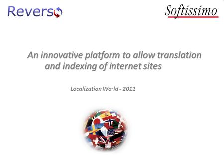 An innovative platform to allow translation and indexing of internet sites Localization World - 2011.