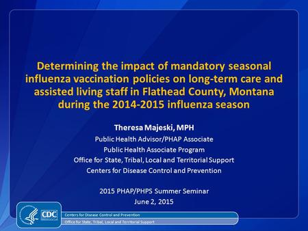 Determining the impact of mandatory seasonal influenza vaccination policies on long-term care and assisted living staff in Flathead County, Montana during.
