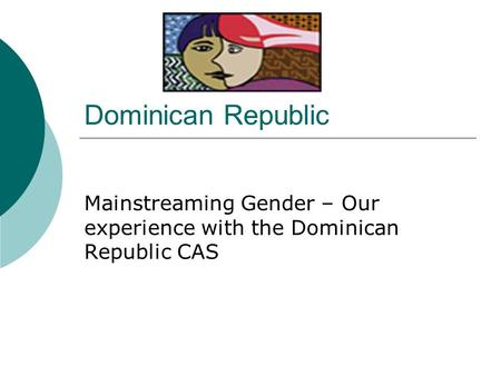 Dominican Republic Mainstreaming Gender – Our experience with the Dominican Republic CAS.