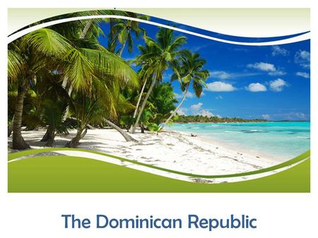 The Dominican Republic. History Europeans first discovered the island of Hispaniola in 1492 by Christopher Columbus of Spain. The native peoples of.