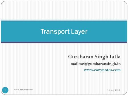 Gursharan Singh Tatla  Transport Layer 16-May-2011 1