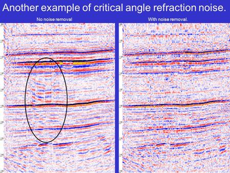 Another example of critical angle refraction noise. No noise removalWith noise removal.
