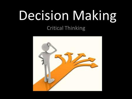 Decision Making Critical Thinking.