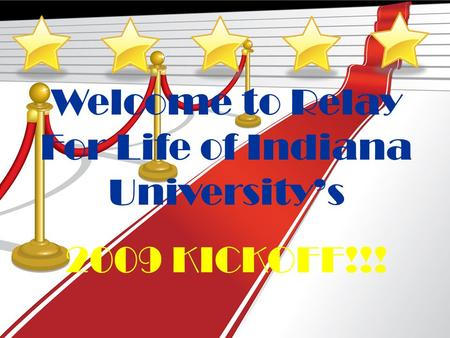 Welcome to Relay For Life of Indiana University's 2009 KICKOFF!!!