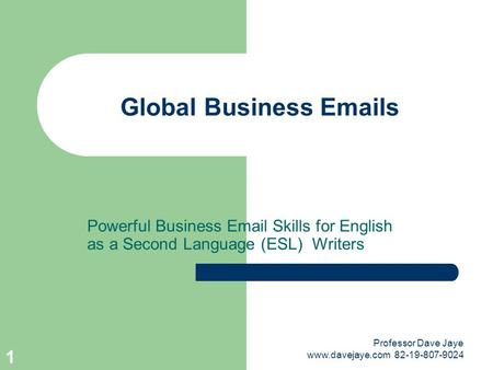 Global <strong>Business</strong> Emails Powerful <strong>Business</strong> Email Skills for English as a Second Language (ESL) Writers Welcome to the Email <strong>Etiquette</strong> Workshop. This presentation.