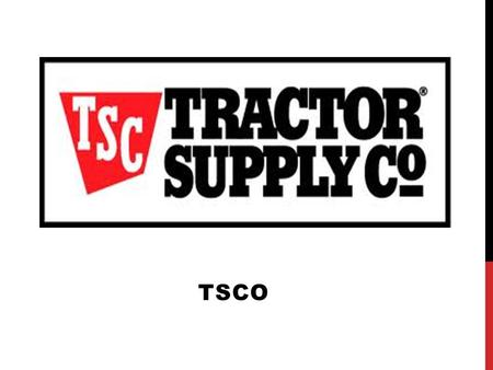 "TSCO. What do they do?  Retail farm and ranch stores throughout the United States  A vast array of products that allow Tractor Supply to be a ""one stop."