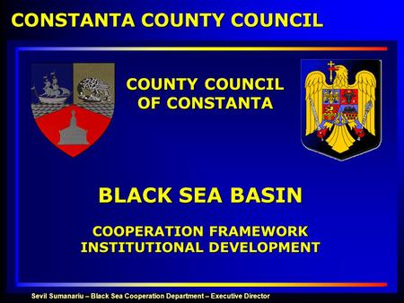 BLACK SEA BASIN COUNTY COUNCIL OF CONSTANTA COOPERATION FRAMEWORK