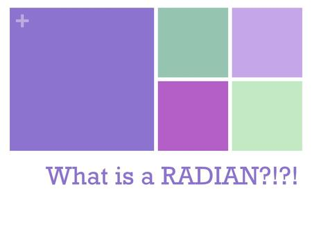 What is a RADIAN?!?!.