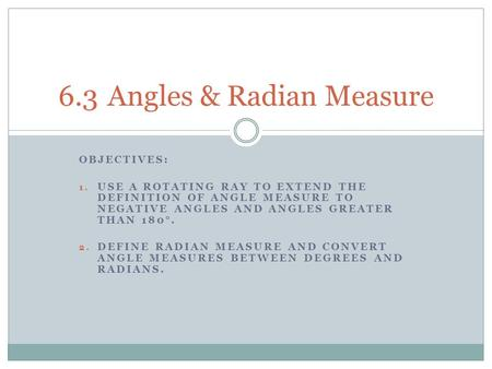6.3 Angles & Radian Measure