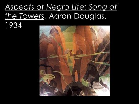 Aspects of Negro Life: Song of the Towers, Aaron Douglas, 1934