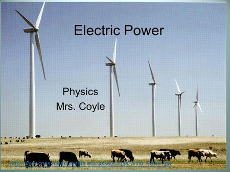 Electric Power Physics Mrs. Coyle