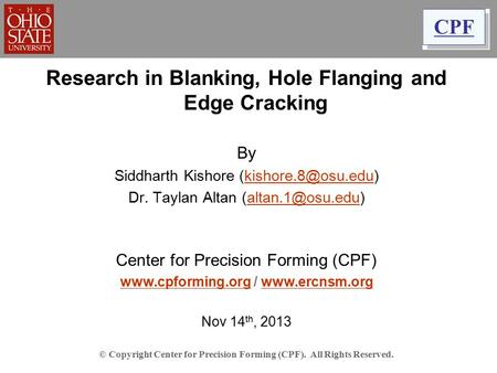 Research in Blanking, Hole Flanging and Edge Cracking By Siddharth Kishore Dr. Taylan Altan
