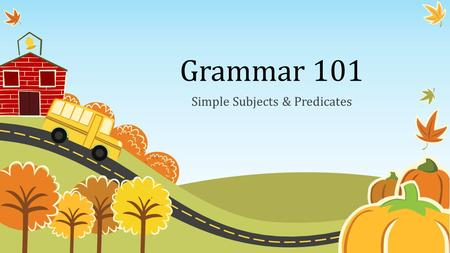 Grammar 101 Simple Subjects & Predicates. Every sentence has two parts: a subject and a predicate. The subject tells whom or what the sentence is about.