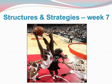 Structures & Strategies – week 7. Question Describe a situation where your chosen structure or strategy (Fast Break – Option A, B or C) was not effective.