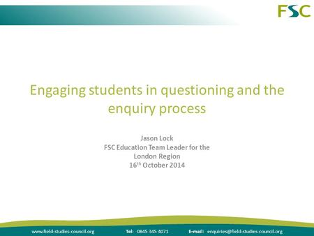 0845 345 4071  Engaging students in questioning and the enquiry process Jason.
