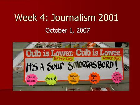 Week 4: Journalism 2001 October 1, 2007. Its, it's or its'. Which is correct? 1. Its 2. It's 3. Its'