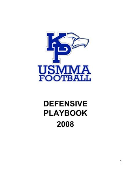 1 DEFENSIVE PLAYBOOK 2008. TABLE OF CONTENTS COACHPLAYER I.INTRODUCTIONP. 3 HuddleP. 3 At the <strong>Line</strong> of Scrimmage ProcedureP. 4 Alignment & Technique NumberingP.