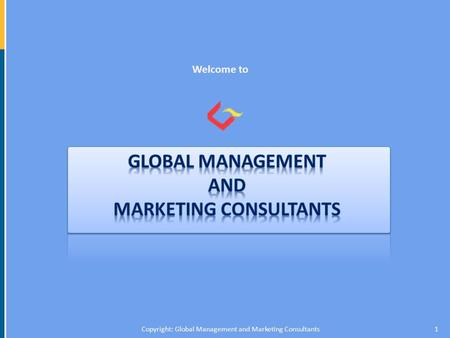 Welcome to 1Copyright: Global Management and Marketing Consultants.