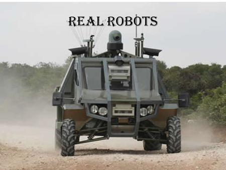REAL ROBOTS. BIGDOG The Defense Advanced Research Projects Agency (DARPA), an agency of the United States Department of Defense responsible for the development.