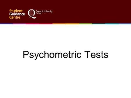 Psychometric Tests. Why are they used? Psychometric tests are an important part of the graduate recruitment selection process that are increasingly being.