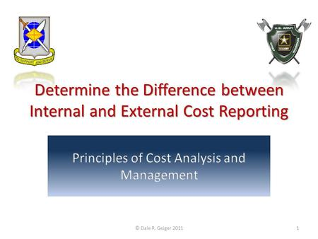 Determine the Difference between Internal and External Cost Reporting © Dale R. Geiger 20111.