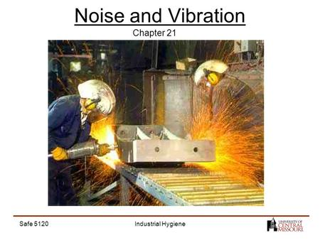 Safe 5120Industrial Hygiene Noise and Vibration Chapter 21.