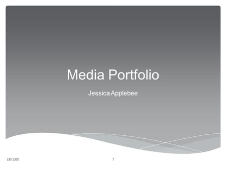 Media Portfolio Jessica Applebee LIB 23001.  Media Discussion  What is Media?  Media in Today's Library  Role of LTA in 21 st Century  Equipment.