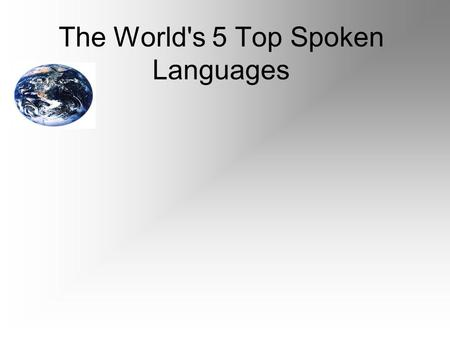 The World's 5 Top Spoken Languages