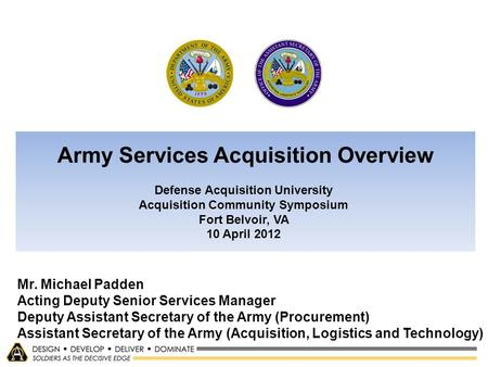 Mr. Michael Padden Acting Deputy Senior Services Manager Deputy Assistant Secretary of the Army (Procurement) Assistant Secretary of the Army (Acquisition,