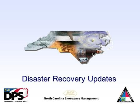 North Carolina Emergency Management Recovery Disaster Recovery Updates.
