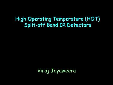 High Operating Temperature (HOT) Split-off Band IR Detectors