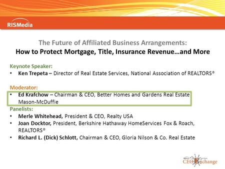 The Future of Affiliated Business Arrangements: How to Protect Mortgage, Title, Insurance Revenue…and More Keynote Speaker: Ken Trepeta – Director of Real.