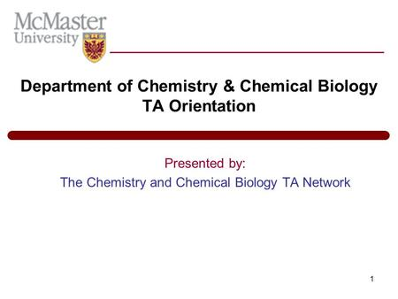 1 Department of Chemistry & Chemical Biology TA Orientation Presented by: The Chemistry and Chemical Biology TA Network.