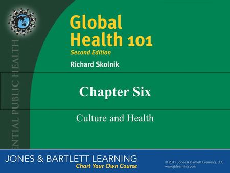 Chapter Six Culture and Health. The Importance of Culture to Health Culture is related to health behaviors Culture is an important determinant of people's.