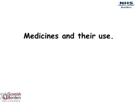 Medicines and their use.. Session 2 Explain the difference between a medicine and a drug Classify different types of medicines Explain the different forms.