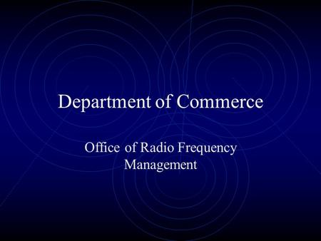 Department of Commerce Office of Radio Frequency Management.
