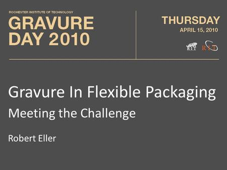 Gravure In Flexible Packaging Meeting the Challenge Robert Eller.