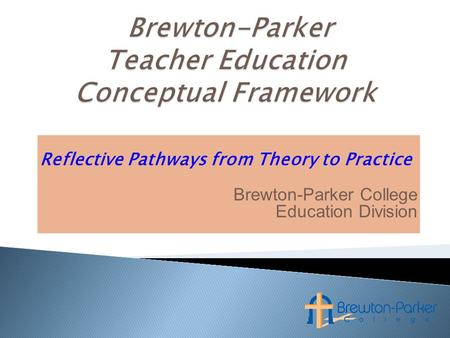 Reflective Pathways from Theory to Practice Brewton-Parker College Education Division.