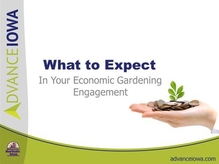 What to Expect In Your Economic Gardening Engagement.