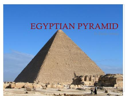 EGYPTIAN PYRAMID by Bianka severin. information about king tut.