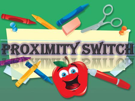  Proximity switches open or close an electrical circuit when they make contact with or come within a certain distance of an object. electrical circuit.