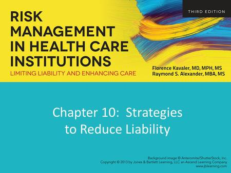 Chapter 10: Strategies to Reduce Liability. Managing Physicians Facilities may have liability when a physician is involved in malpractice –Respondeat.