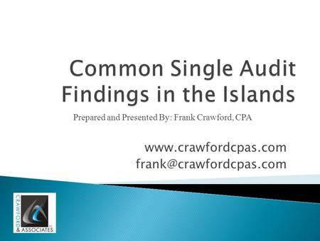 Prepared and Presented By: Frank Crawford, CPA.